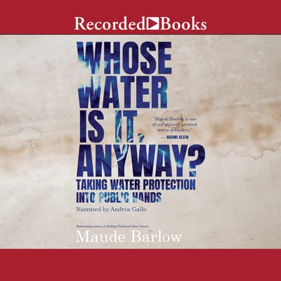Whose Water is it, Anyway? by Maude Barlow audiobook