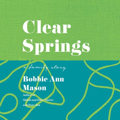 Clear Springs by Bobbie Ann Mason audiobook