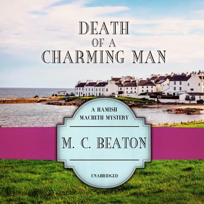 Death of a Charming Man by M. C. Beaton audiobook