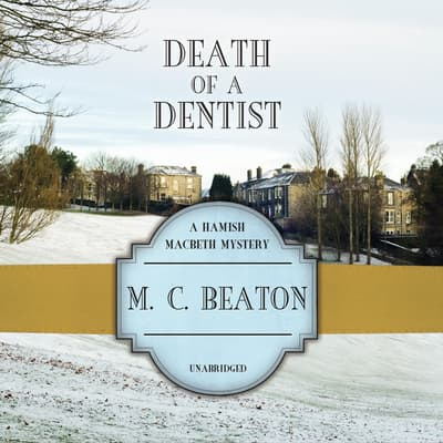 Death of a Dentist by M. C. Beaton audiobook