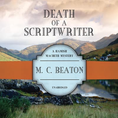 Death of a Scriptwriter by M. C. Beaton audiobook