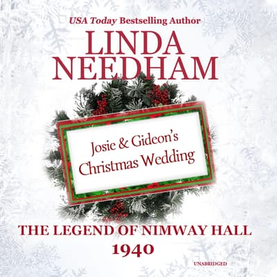 1940: Josie and Gideon's Christmas Wedding by Linda Needham audiobook