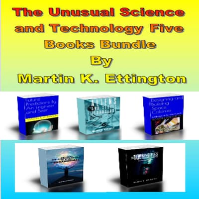 The Unusual Science and Technology Five Books Bundle by Martin K. Ettington audiobook