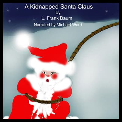 A Kidnapped Santa Claus by L. Frank Baum audiobook