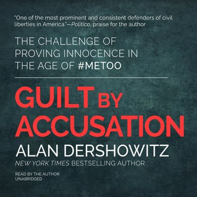 Guilt by Accusation by Alan Dershowitz audiobook