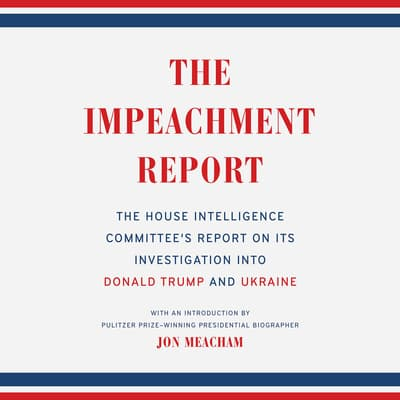 The Impeachment Report by The House Intelligence Committee audiobook