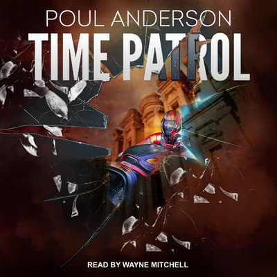 Time Patrol by Poul Anderson audiobook