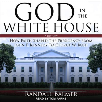God in the White House by Randall Balmer audiobook