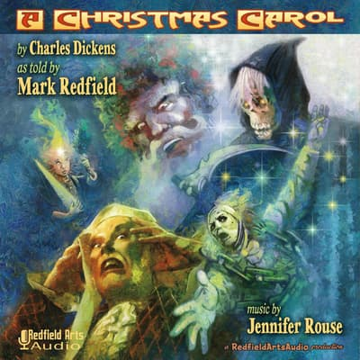 Charles Dickens' A Christmas Carol, as Told by Mark Redfield by Charles Dickens audiobook