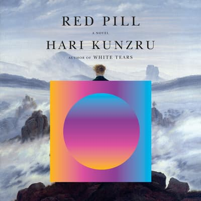 Red Pill by Hari Kunzru audiobook
