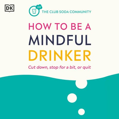 How to Be a Mindful Drinker by Laura Willoughby audiobook