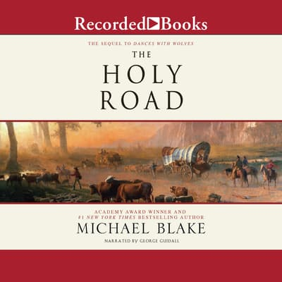 The Holy Road by Michael Blake audiobook