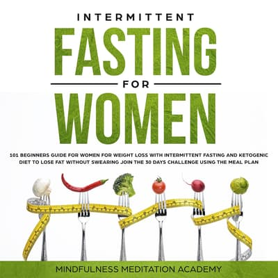Intermittent Fasting for Women by Mindfulness Meditation Academy audiobook