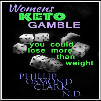 Womens Keto Gamble - You Could Lose More than Weight by Phillip Osmond Clark audiobook