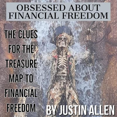 Obsessed about financial freedom  by Justin Allen audiobook