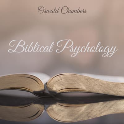 Biblical Psychology by Oswald Chambers audiobook