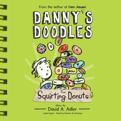 Danny's Doodles: The Squirting Donuts by David A. Adler audiobook