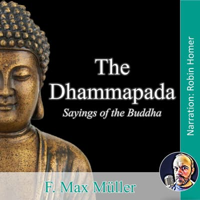 The Dhammapada: Sayings of the Buddha by F. Max Müller audiobook
