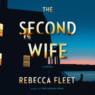 The Second Wife by Rebecca Fleet audiobook