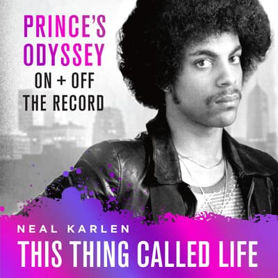 This Thing Called Life by Neal Karlen audiobook
