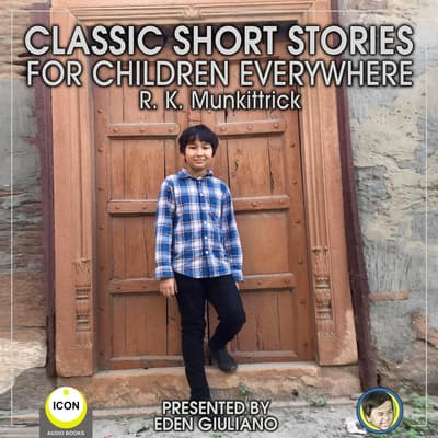 Classic Short Stories For Children Everywhere by R. K. Munkittrick audiobook