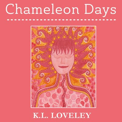 Chameleon Days by K.L. Loveley audiobook