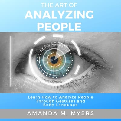 The Art of Analyzing People by Amanda M. Myers audiobook