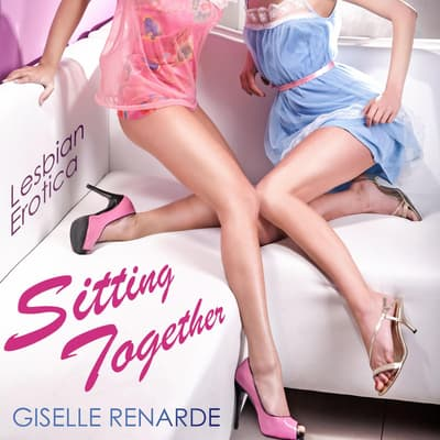 Sitting Together by Giselle Renarde audiobook