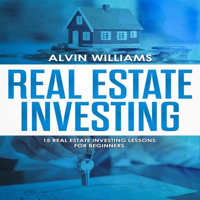 Real Estate Investing by Alvin Williams audiobook