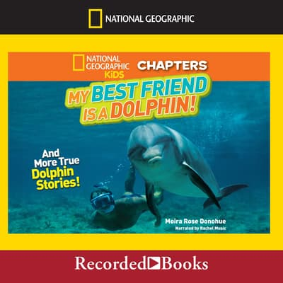My Best Friend Is a Dolphin! by Moira Rose Donohue audiobook