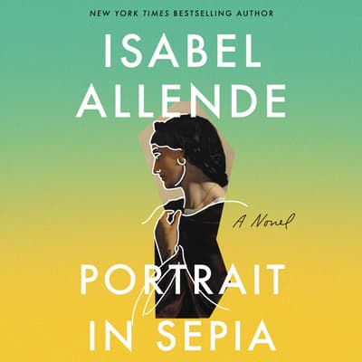 Portrait in Sepia by Isabel Allende audiobook