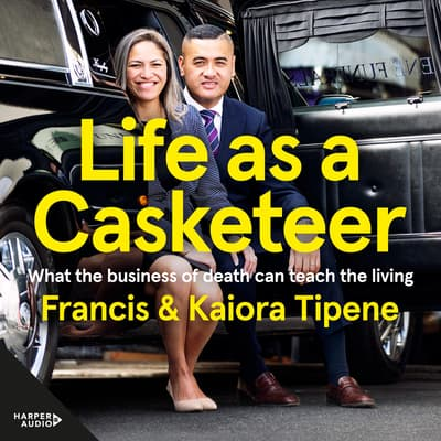 Life as a Casketeer by Francis Tipene audiobook
