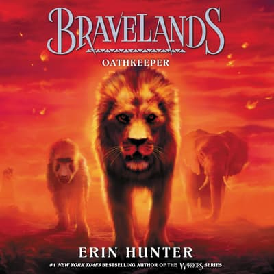 Bravelands #6: Oathkeeper by Erin Hunter audiobook