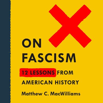 On Fascism by Matthew C. MacWilliams audiobook
