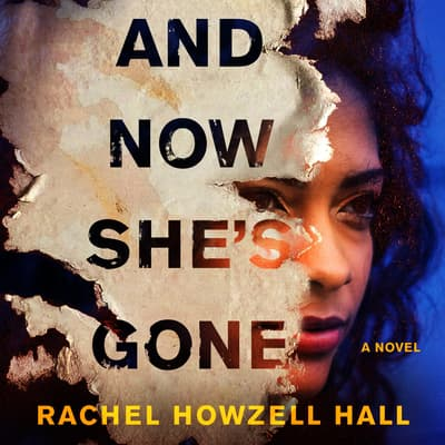 And Now She's Gone by Rachel Howzell Hall audiobook