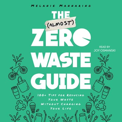The (Almost) Zero-Waste Guide by Melanie Mannarino audiobook