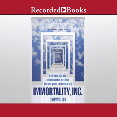 Immortality, Inc. by Chip Walter audiobook