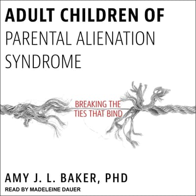 Adult Children of Parental Alienation Syndrome by Amy J. L. Baker audiobook