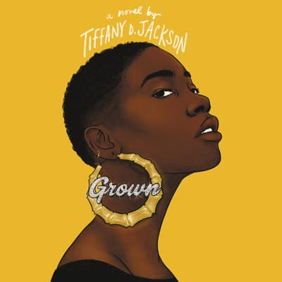 Grown by Tiffany D. Jackson audiobook