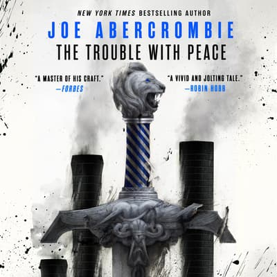 The Trouble With Peace by Joe Abercrombie audiobook