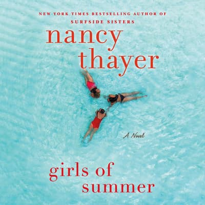 Girls of Summer by Nancy Thayer audiobook