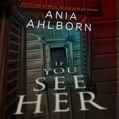 If You See Her by Ania Ahlborn audiobook