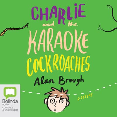 Charlie and the Karaoke Cockroaches by Alan Brough audiobook