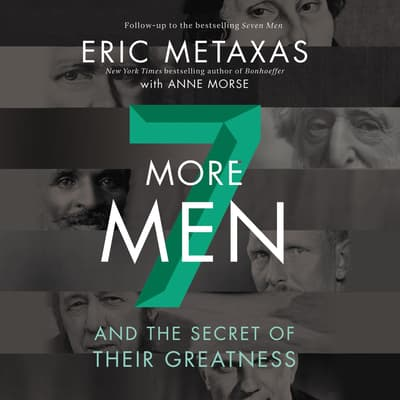 Seven More Men by Eric Metaxas audiobook