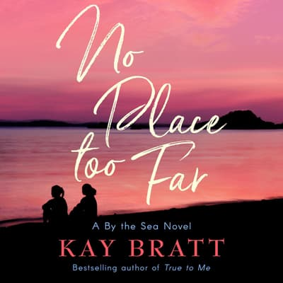 No Place Too Far by Kay Bratt audiobook