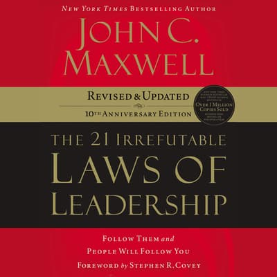 The 21 Irrefutable Laws of Leadership by John C. Maxwell audiobook