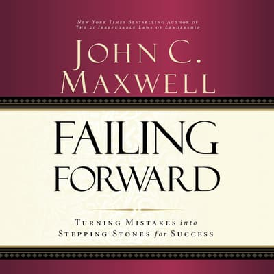 Failing Forward by John C. Maxwell audiobook