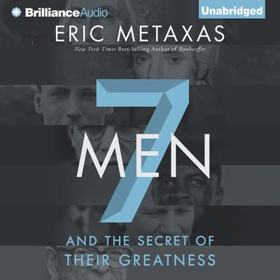 Seven Men by Eric Metaxas audiobook