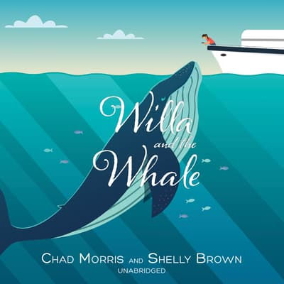 Willa and the Whale by Chad Morris audiobook