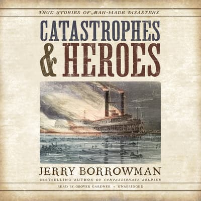 Catastrophes and Heroes by Jerry Borrowman audiobook